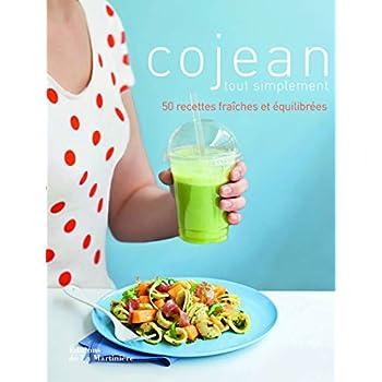 Cojean tout simplement. 50 recettes fraîches et équilibrées