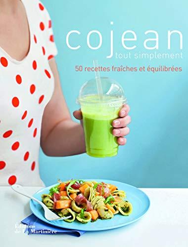 Cojean tout simplement. 50 recettes fraîches et équilibrées par Alain Cojean