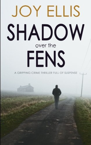 SHADOW OVER THE FENS a gripping crime thriller full of suspense