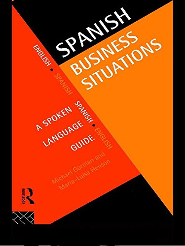 Spanish Business Situations: A Spoken Language Guide (Languages for Business) (English Edition) por Michael Gorman