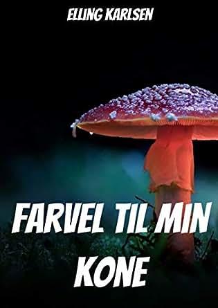 Farvel til min kone (Norwegian Edition) eBook: Elling