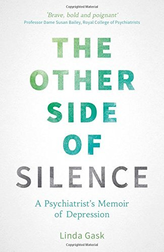 The Other Side of Silence: A Psychiatrist's Memoir of Depression by Linda Gask (2015-09-10)