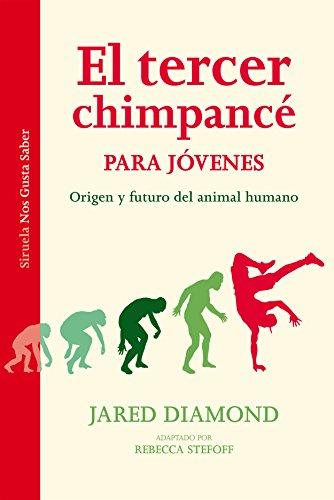 El tercer chimpancé para jóvenes (Las Tres Edades / Nos Gusta Saber nº 18) par Jared Diamond