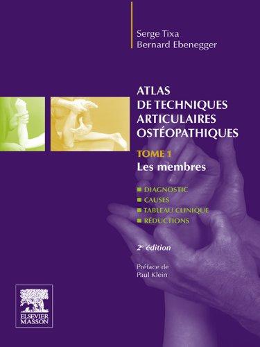 Atlas de techniques articulaires ostéopathiques: Tome 1. Les membres par Serge Tixa
