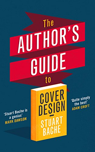 The Authors Guide to Cover Design (English Edition) eBook: Bache ...