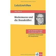 Klett Lektürehilfen Max Frisch, Biedermann und die Brandstifter: Klasse 8 - 10 - Interpretationshilfe für die Schule