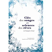 Clés des songes et sciences des rêves: De l'Antiquité à Freud