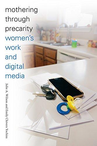 Mothering through Precarity: Women's Work and Digital Media (English Edition) por Julie A. Wilson