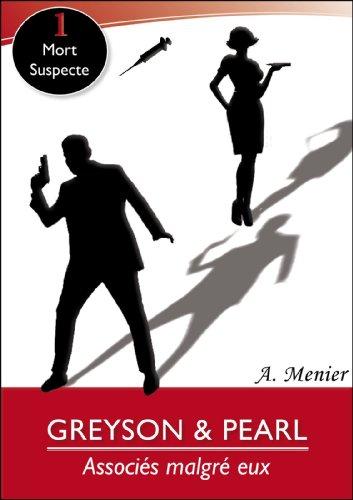 Greyson & Pearl: Associés malgré eux Enquête n°1: Mort suspecte (Greyson & Pearl:Associés malgré eux)