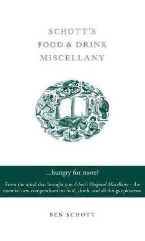 Schott's Food and Drink Miscellany by Ben Schott (2004-08-21)
