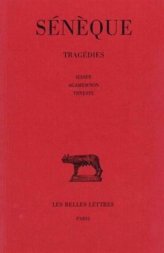 Tragédies, tome 2. Oedipe - Agamemnon - Thyeste