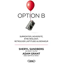 Option B : Surmonter l'adversité, être résilient, retrouver l'aptitude au bonheur