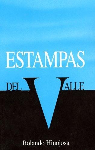 Estampas Del Valle (Clasicos Chicanos, No 7) (Spanish Edition) by Rolando Hinojosa (1994-02-01)