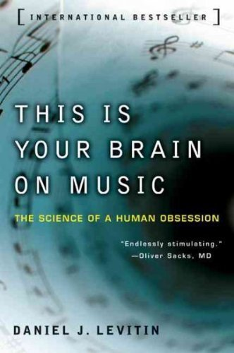 This Is Your Brain on Music: The Science of a Human Obsession by Levitin, Daniel J.(Author)Paperback
