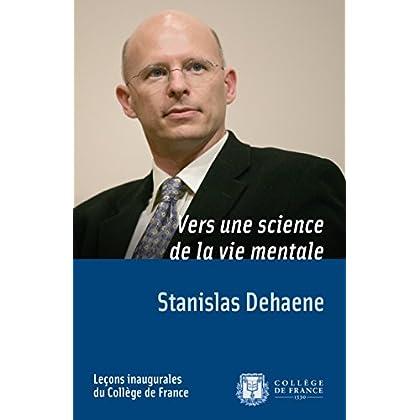 Vers une science de la vie mentale: Leçon inaugurale prononcée le jeudi 6 avril 2006 (Leçons inaugurales)