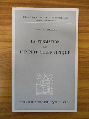 La formation de l'esprit scientifique / Bachelard, Gaston / Réf47946