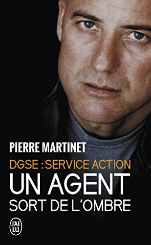 Un Agent sort de l'ombre : DGSE Service Action par Pierre Martinet