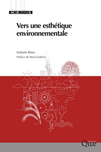 Vers une esthétique environnementale (Indisciplines) par Nathalie Blanc