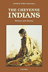 The Cheyenne Indians, Vol. 1: History and Society by George Bird Grinnell (1972-10-01)