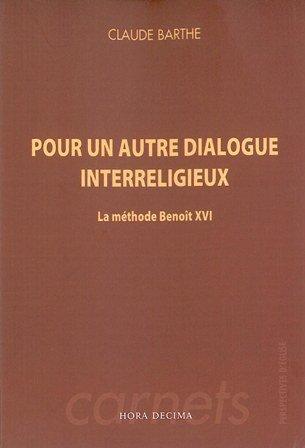 Pour un autre dialogue interreligieux : La méthode Benoît XVI par Claude Barthe