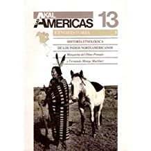 Historia etnológica de los indios norteamericanos. -Las Americas (Historia de las Américas)