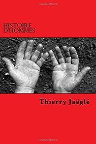 Histoire d'hommes par Thierry Jaëglé