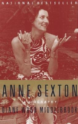 [(Anne Sexton: a Biography)] [Author: Diane Wood Middlebrook] published on (April, 2001)