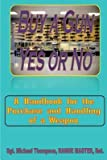 [ Buy a Gun, Yes or No?: When Personal Safety Is Important, Buying a Gun Crosses Your Mind. This Handbook Answers Your Questions about Weapon O Thompson Ret, Sgt Michael W. ( Author ) ] { Paperback } 2013