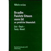 Die großen Pianoforte-Virtuosen unserer Zeit aus persönlicher Bekanntschaft. Liszt-Chopin-Tausig-Henselt.