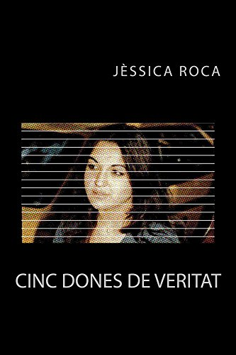 Cinc dones de veritat (Catalan Edition)