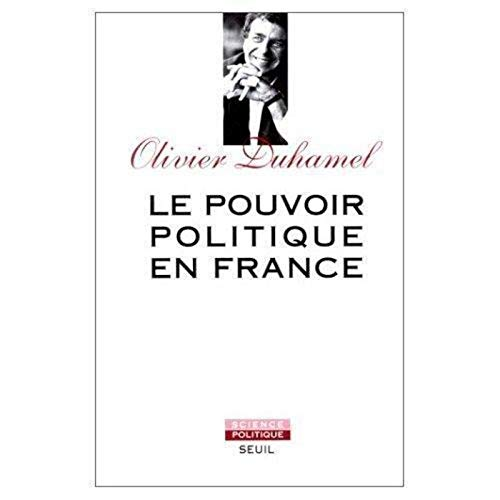 Le Pouvoir politique en France. La Ve République, vertus et limites