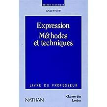 Expression, méthodes et techniques : Classes des lycées, livre du professeur