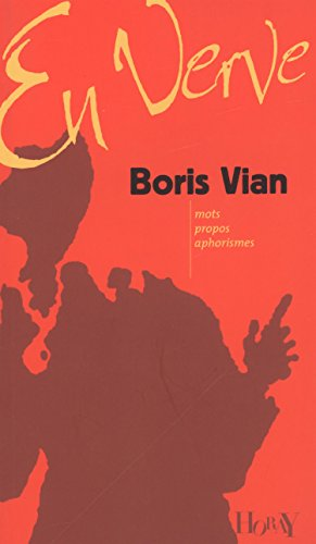 Boris Vian en verve : Mots, propos, aphorismes par