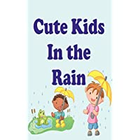 Cute Kids in the Rain: Reading and Writing Comprehension Skills for Preschool, Grade 1 & 2 Age up to 8 (Cute Kids Reading Books)