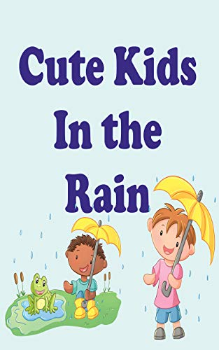 Cute Kids in the Rain: Reading and Writing Comprehension Skills for Preschool, Grade 1 & 2 Age up to 8 (Cute Kids Reading Books) (English Edition)