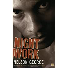 Night Work: A Novel by Nelson George (2003-05-27)