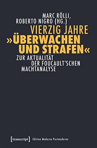 Vierzig Jahre »Überwachen und Strafen«: Zur Aktualität der Foucault'schen Machtanalyse (Edition Moderne Postmoderne)