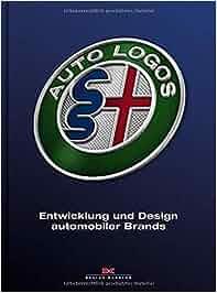 02cc61bf5b83b4 Auto Logos  Entwicklung und Design automobiler Brands - Simon Heptinstall -  Amazon.de  Bücher