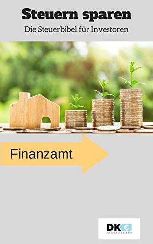 Steuern sparen für Investoren; Steuererklärung erstellen, Steuern gestalten, Tipps und Tricks einfach erklärt (Stehen Immobilien)