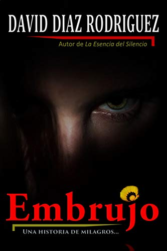 Embrujo: Una historia de milagros por David Diaz Rodriguez