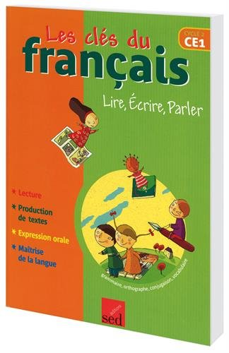 Les clés du français CE1 : Lire, écrire, parler