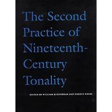 The Second Practice of Nineteenth Century Tonality