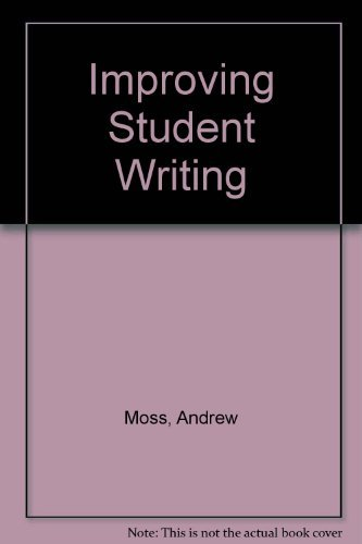 Improving Student Writing by Andrew Moss (1988-06-02)