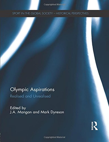 Olympic Aspirations: Realised and Unrealised