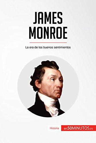 James Monroe: La era de los buenos sentimientos (Historia) por 50Minutos.es