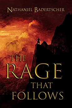 The Rage That Follows (The Gentle Battle Book 1) (English Edition) di [Badertscher, Nathaniel]