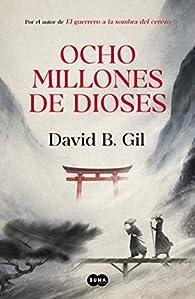 Ocho millones de dioses par David B. Gil