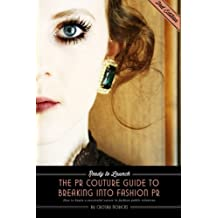 Ready to Launch: The PR Couture Guide to Breaking into Fashion PR: How to Begin a Successful Career in Fashion Public Relations by Crosby Noricks (2012-02-08)