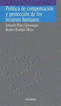 Política de compensación y protección de los recursos humanos (Economía Pirámide Bolsillo) por Eduardo Pérez Gorostegui