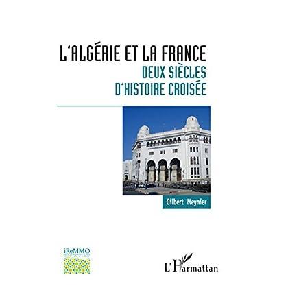 L'Algérie et la France : deux siècles d'histoire croisée (Bibliothèque de l'iReMMO)